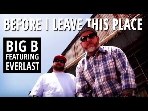 Big B - Before I Leave This Place (feat. Everlast) video