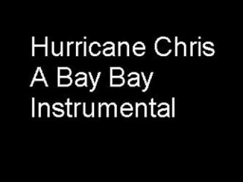 A Bay Bay Instrumental (Hurricane Chris)