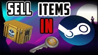 How To Sell Skins And Cases In Steam Market 2017 Tutorial