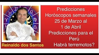 Predicciones para el Perú 2017  y Horoscopos 25  Marzo al 1 Abril de 2017