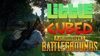 Little and Cubed... PUBG - The Boys Are Back In Town