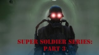 Super Soldier Series: Part 3