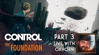 NEW DLC - CONTROL: The Foundation Part 3 - Live with Oxhorn
