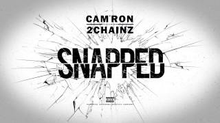 2 Chainz Video - Cam'ron - Snapped ft. 2 Chainz (Audio)