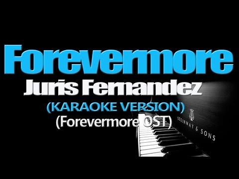 FOREVERMORE - Juris Fernandez (KARAOKE VERSION)