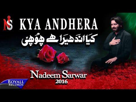 Nadeem Sarwar | Kya Andhera | 2016
