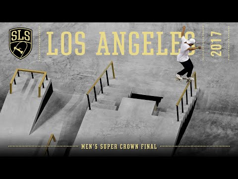 2017 SLS World Championship: Los Angeles, CA | MEN'S SUPER CROWN FINAL | Full Broadcast