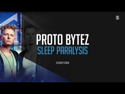Proto Bytez - Sleep Paralysis (#SCAN253)