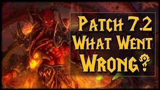 What Went Wrong In Patch 7.2? | World of Warcraft