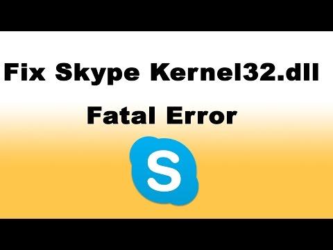 How to Fix Skype Kernel32.dll Fatal Error