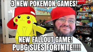 Gaming News: 3 New POKEMON games! New Fallout 76! Pubg SUES Fortnite!