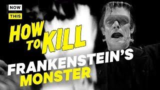 How to Kill Frankenstein?s Monster   NowThis Nerd