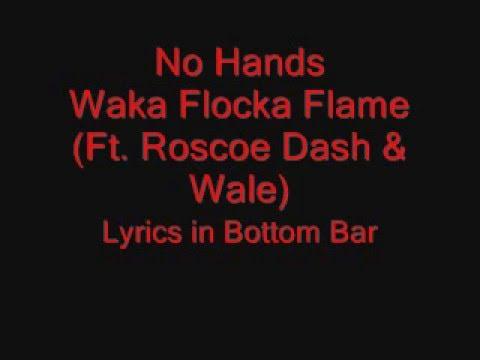 No Hands - Waka Flocka Flame (Ft. Roscoe Dash & Wale) - With Lyrics