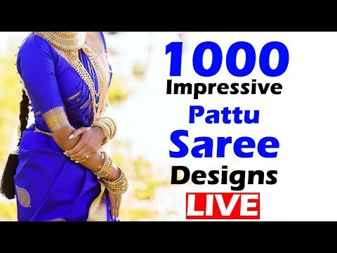 #Fashion Live | 1000 Impressive Pattu Saree 2018 Designs Live Streaming  | Live Daily Indian Fashion