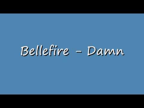 Bellefire - Damn