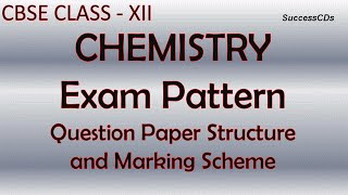 CBSE Class XII Chemistry Exam Pattern and Question paper Structure