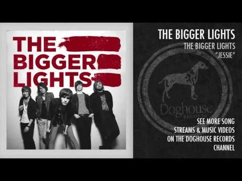 The Bigger Lights - Jessie