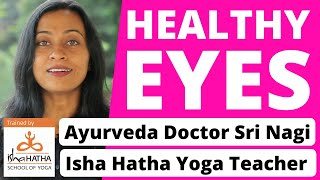 Do you want to have your Eyes Healthy for long? | Ayurveda Dr. Sri Nagi