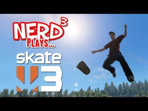 Nerd³ Plays... Skate 3