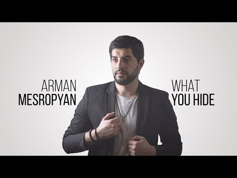 Arman Mesropyan - What You Hide (Official Audio) Depi Evratesil 2018