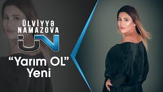 Ulviyye Namazova - Yarim Ol 2018 ( Yep Yeni )