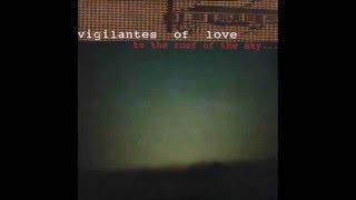 Watch Vigilantes Of Love please Leave Me The Bones video