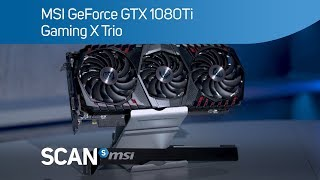 MSI GeForce GTX 1080Ti Gaming X Trio graphics card - Overview