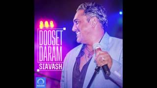 "Siavash - ""Dooset Daram"" OFFICIAL AUDIO"