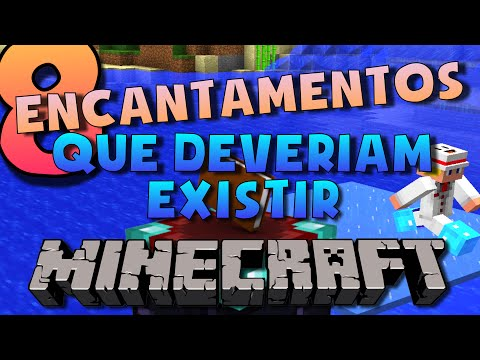 8 ENCANTAMENTOS QUE DEVERIAM EXISTIR NO MINECRAFT