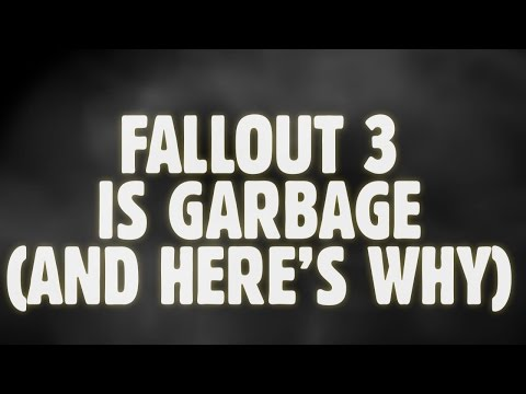 Fallout 3 Is Garbage. And Here's Why