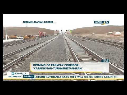 Opening of railway corridor 'Kazakhstan-Turkmenistan-Iran'