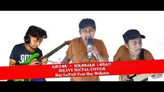 KAISAR - KERANGKA LANGIT (Heavy Metal Cover Feat RAY BRIKDEN)