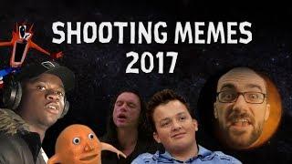 Shooting Memes 2017