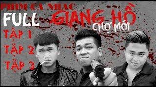 Phim Ca Nhạc Hài Giang Hồ Chợ Mới Thanh Tân Xuân Nghị Duy Phước full Hd