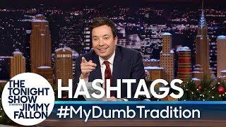 Hashtags: #MyDumbTradition