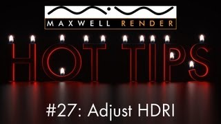 Maxwell Render HOT TIPS Tutorial #27 - Adjust HDRI