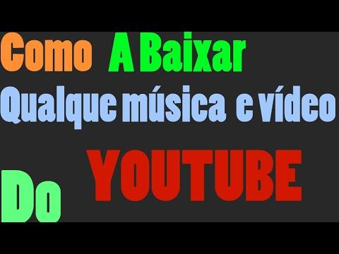 Como a baixar qualquer música e vídeo do YouTube!