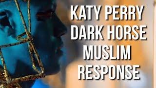 KATY PERRY DARK HORSE – MUSLIM RESPONSE – LDM