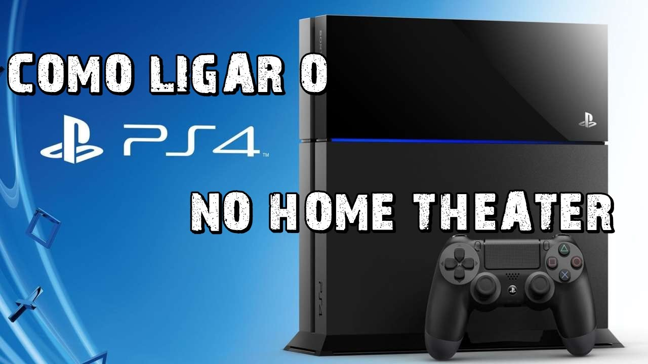 Ligando o ps4 no home theater youtube for Ps4 at home