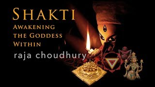 Shakti The Power Within with Raja Choudhury