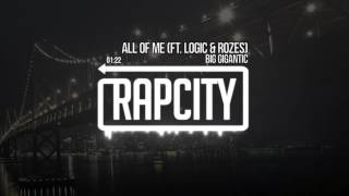Big Gigantic - All Of Me (Feat. Logic & Rozes)