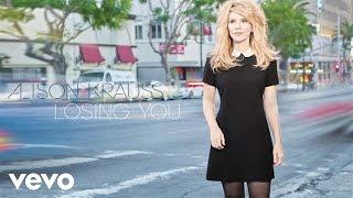 Alison Krauss - Losing You