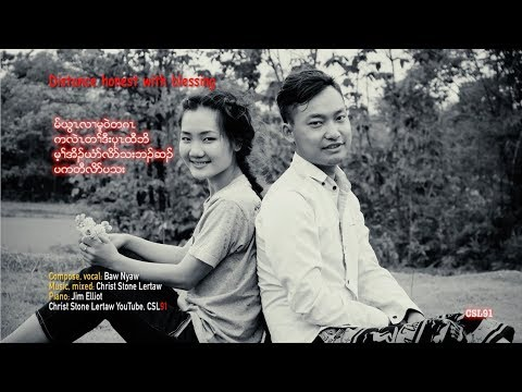 Karen song Distance honest with blessing by Baw Nyaw