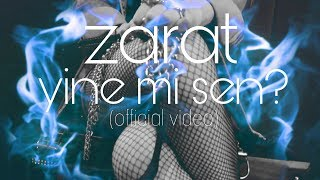 Zarat - Yine mi sen? [Official Video]