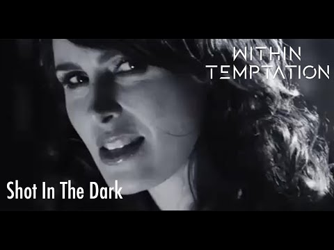 Within Temptation - Shot In The Dark (official Music Video) video