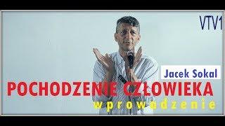 POCHODZENIE CZŁOWIEKA - wprowadzenie - Jacek Sokal - 07.07.2017 r.