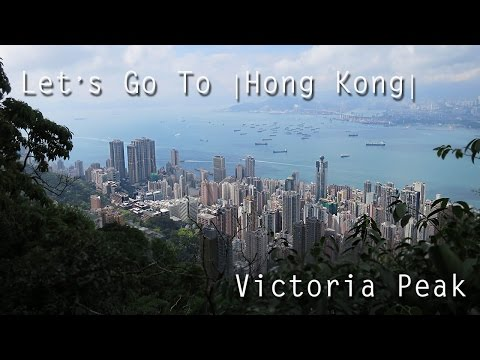 Let's Go To Hong Kong || Victoria's Peak