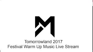 Tomorrowland 2017 - 24/7 Festival Warm Up Music Live Stream - Best of EDM by daveepa