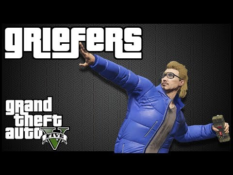 The Griefer | The tryhard's slow cousin in GTA 5 Online
