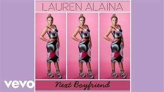 Lauren Alaina - Next Boyfriend (Audio)
